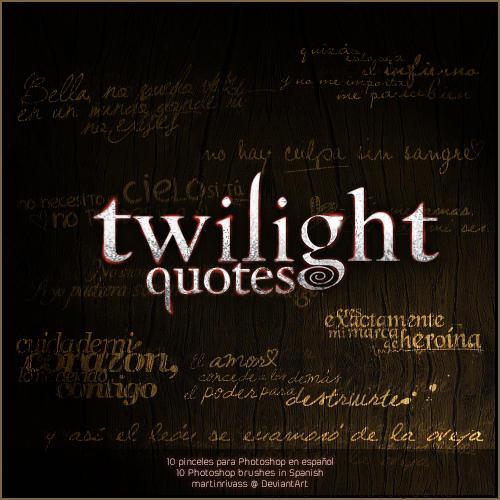 http://fc09.deviantart.net/fs70/i/2010/316/d/7/twilight_quotes_brushes_by_martinrivass-d32ptaj.jpg