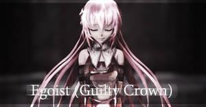 [MMD]Egoist (Guilty Crown) [Motion DL]