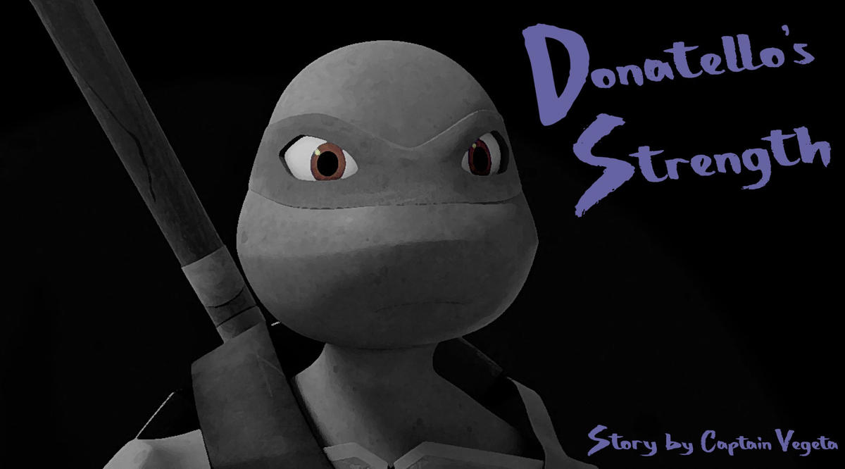 Donatello's Strength Chapter 13 by captainvegeta on DeviantArt