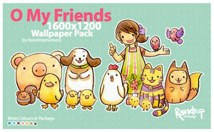 O My Friends Wallpaper Pack by Raindropmemory