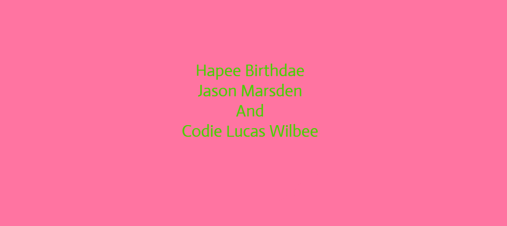 Happee Birthdae Jason Marsden And Codie L. Wilbee by Nolan2001