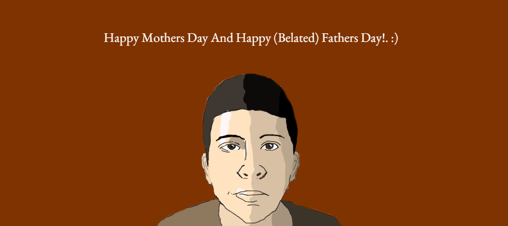 Happy Mothers Day And Happy Belated Father's Day.! by Nolan2001