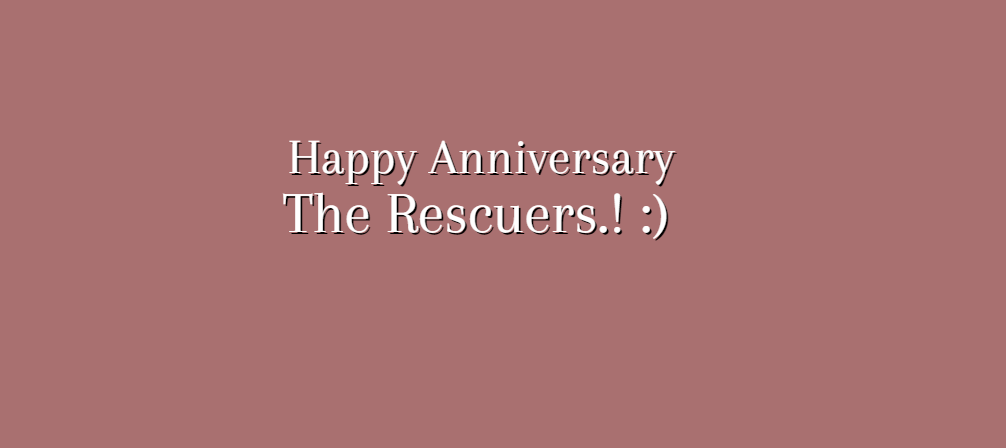 Happy Anniversary The Rescuers. :) by Nolan2001