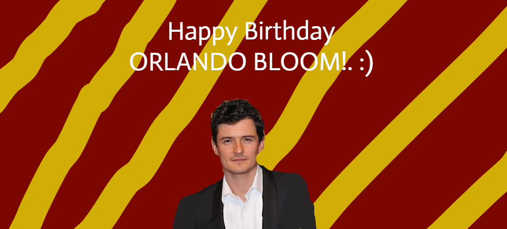 Happy Birthday ORLANDO BLOOM!. :) by Nolan2001