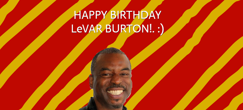 Happy Birthday LeVar Burton by Nolan2001