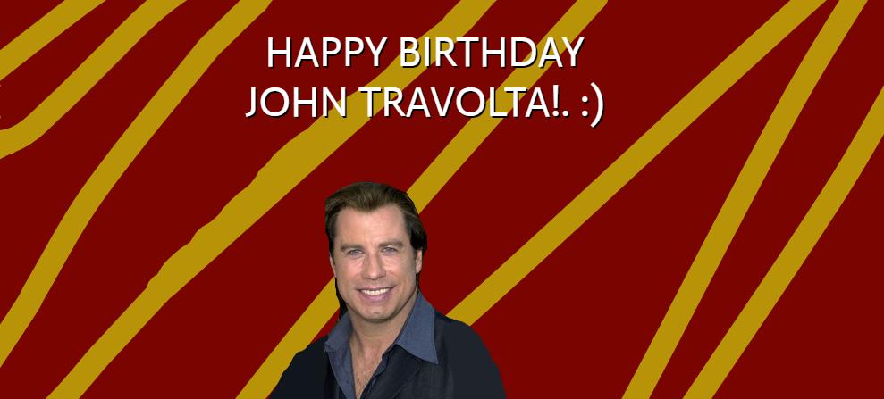 Happy Birthday John Travolta! by Nolan2001