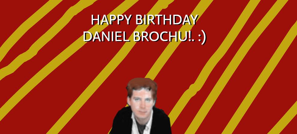 HAPPY BIRTHDAY DANIEL BROCHU. by Nolan2001