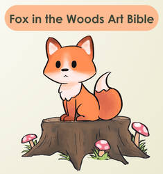 Fox In The Woods - Art Bible / Guide