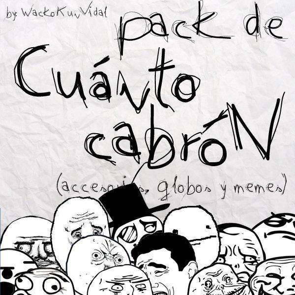 pack de accesorios y memes de Cuanto Cabron by WackoKunVidal