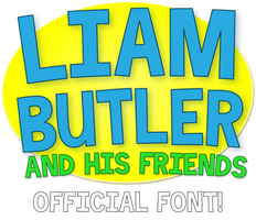 Liam Butler and His Friends - OFFICIAL FONT!