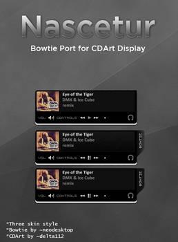 Nascetur Bowtie Port to CDArt