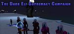 The Dark Elf Supremacy Campaign by koibutsu