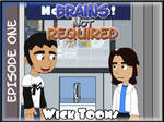 Brains not Required Ep One