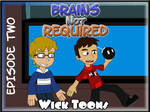 Brains not Required Ep Two