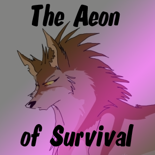 The Aeon of Survival - Part 5 by Darfix