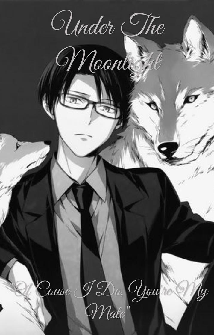 Under the Moonlight Werewolf! Levi X Teen! Reader by BlizzardQueen