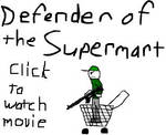 Defender of the Supermart