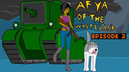 Afya of the Wasteland - Episode 2