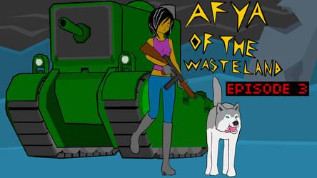 Afya of the Wasteland - Episode 3