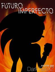 Futuro Imperfecto (Version Completa) by DarkTailsXZ