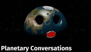 Planetary Conversations