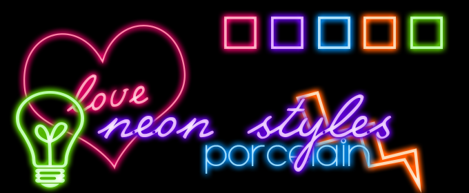 Neon Styles by Porcelain by ItsPorcelain