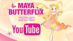 Maya's Butterflix - Now on YouTube