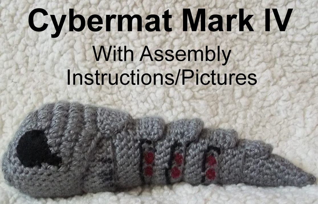Cybermat Mark IV Crochet Pattern (With Pictures) by CuriousPony on ...