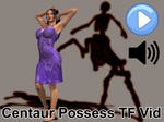 Centaur Possess TF Vid (w/ sound)