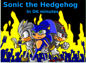 sonic 06 in O6 minutes by Rogerregorroger