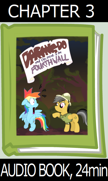 Daring Do and the secret of the 4th Wall - Chapt 3 by UltraTheHedgetoaster