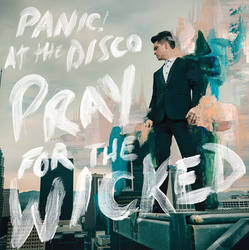 Panic! At The Disco - Pray For The Wicked by icecrystalized