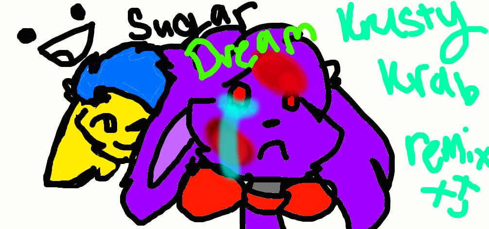Sugar Dream should probably get a life c: by TheFloweyfanclub