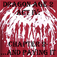 DA 2 Act IV: Chapter 2 by ScarecrowEngine