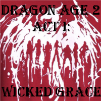 Act I: Wicked Grace by ScarecrowEngine