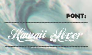 #Especial de Fonts [Hawaii Lover 4/5]