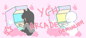 YCH ARCADE COMMISSION [ OPEN ]