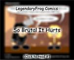 So Brutal It Hurts by LegendaryFrog
