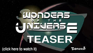 Wonders of the Universe Teaser by LegendaryFrog