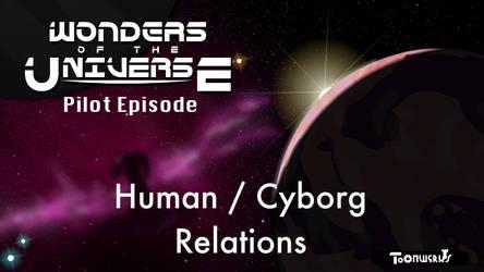 Wonders of the Universe Pilot by LegendaryFrog