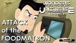 Wonders Short: Attack of the Foodmatron by LegendaryFrog