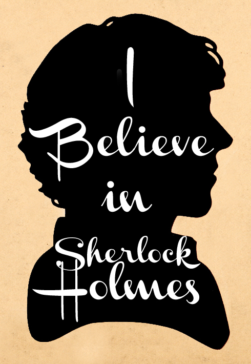 I BELIEVE IN SHERLOCK HOLMES Part: 1 by JasmineStencil