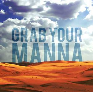 GRAB YOUR MANNA [AMBIL MANNA MU]