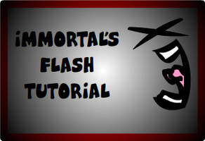 Flash Tutorial by Immortal-6