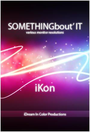 SOMETHINGbout' It by kon