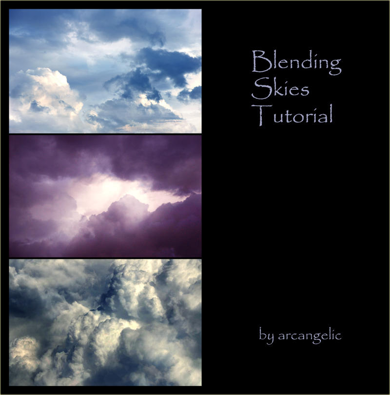 Blending Skies Tutorial by arcangelic