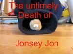 The untimely death of JonsyJon by moohug4