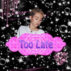 +Too Late {textura}
