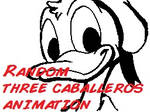 Random Three Caballeros Animation