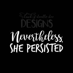 Nevertheless, She Persisted v1 by hawklawson